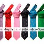 5 pasos para escoger adecuadamente una corbata