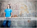 Hombres con estilo urbano